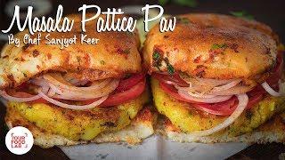 Masala Pattice Pav Recipe | Chef Sanjyot Keer