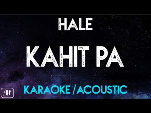 Hale - Kahit Pa (Karaoke/Acoustic Instrumental)