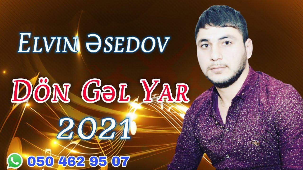 Don Gel Yar 2021 Yeni Cox Qemli Sevgi Mahnisi Evin Esedov Youtube