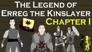 The Legend of Erreg the Kinslayer: Chapter One (ASOIAF Fan-Fic)