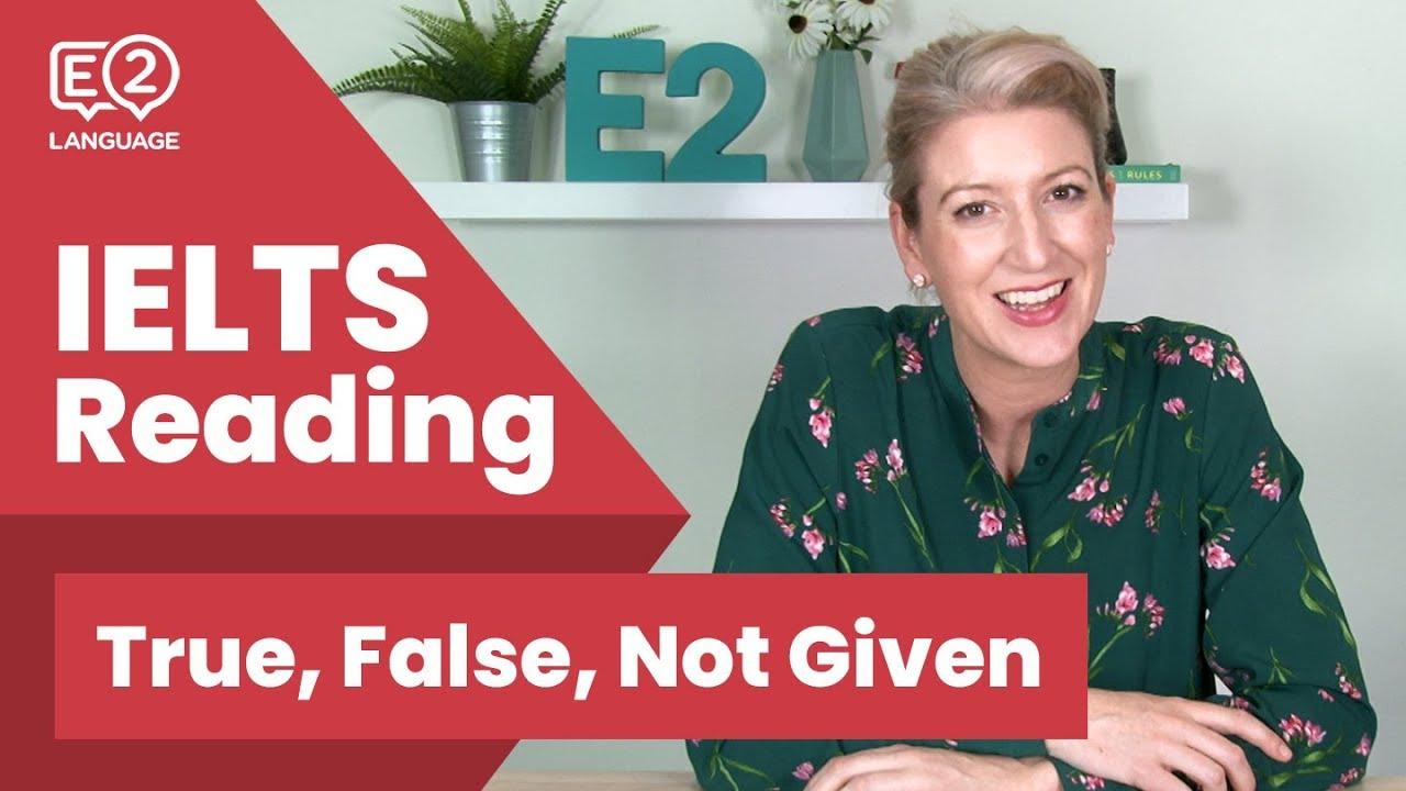 IELTS Reading: IELTS True/False/Not Given Question Type