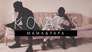 Cover images Kovacs - Mama & Papa (Official Music Video)