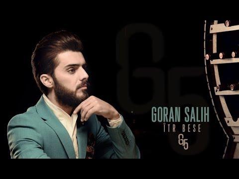 Goran Salih îtr bese ئیتر بەسە   [Official Video Clip] [Kurdish Music] 2018