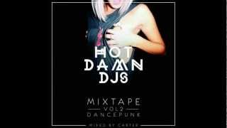 HOTDAMN DJS MIXTAPE VOL.2 - DANCEPUNK MIXED BY CARTER - FREE DOWNLOAD