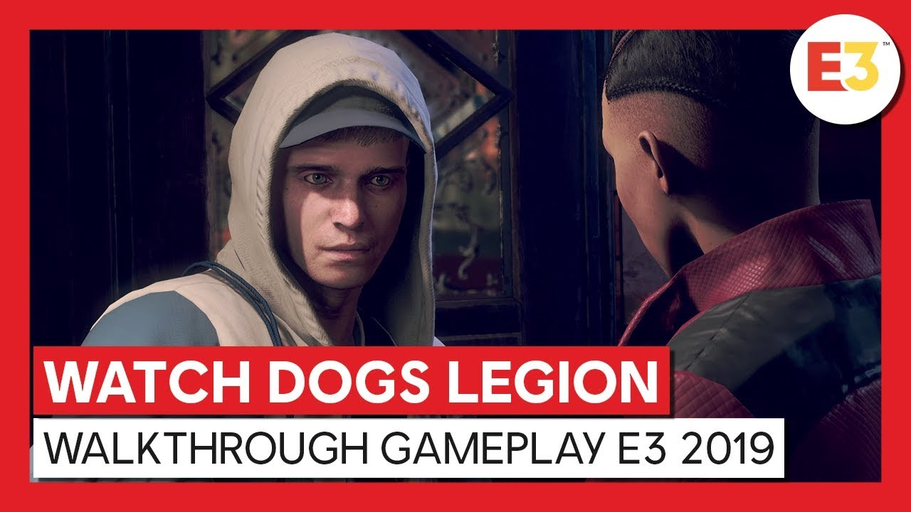 WATCH DOGS LEGION - WALKTHROUGH GAMEPLAY E3 2019