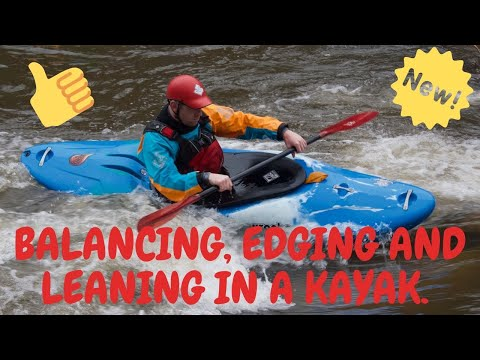 Balancing edging and leaning - Sample chapter from Kayak Essentials.