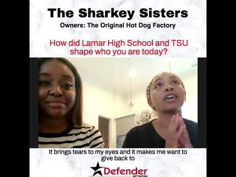 The Sharkey Sisters, owners of Original Hot Dog Factory Houston on how TSU & Lamar HS shaped them