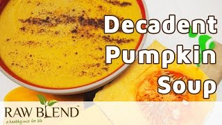 How To Make Hot Soup (decadent Pumpkin Soup Recipe) In The Vitamix 750 Blender By Raw Blend