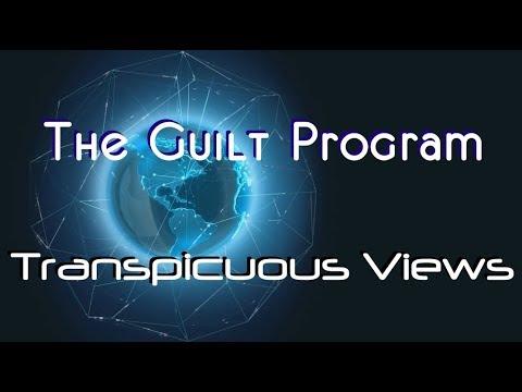 Transpicuous Views Sept 3 2017: The Guilt Program