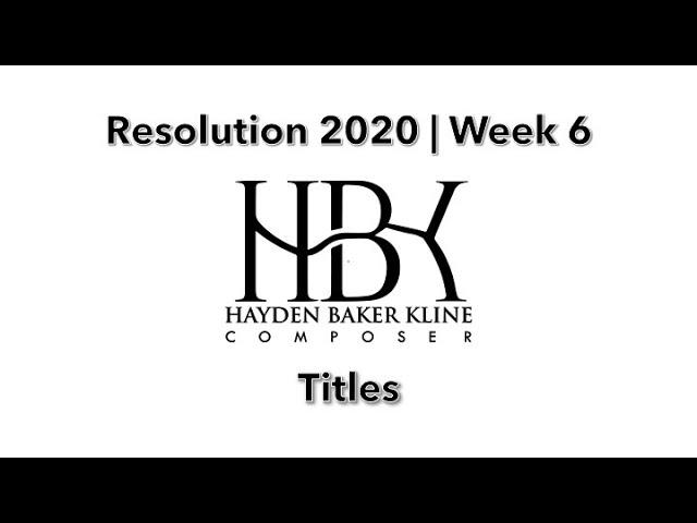 Resolution 2020 | Week 6: Titles (Mockup)