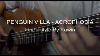 ACROPHOBIA - PENGUIN VILLA (Fingerstyle By Kawin)TAB