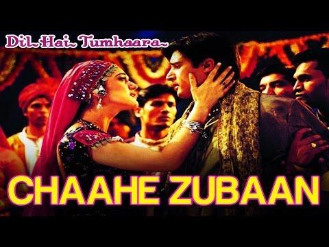 Chaahe Zubaan - Dil Hai Tumhaara | Preity Zinta & Jimmy Shergill | Alka Yagnik & Sonu Nigam