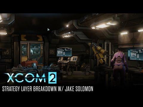 XCOM 2 Strategy Layer Deep Dive with Jake Solomon