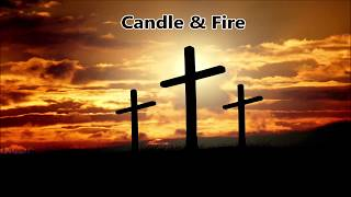 Candle & Fire - Inspirational Country Song
