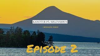 MAJESTETISK KANOTUR PÅ SØLENSJØEN | EPISODE 2