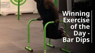 Winning Exercise of the Day - Bar Dips