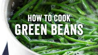 How to Cook Green Beans Like a Pro