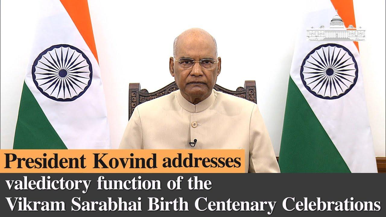 President Kovind addresses the valedictory function of Vikram Sarabhai Birth Centenary Celebrations
