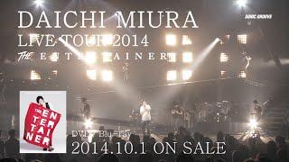 三浦大知 (Daichi Miura) / 「DAICHI MIURA LIVE TOUR 2014 - THE ENTERTAINER」 LIVE TEASER