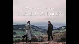 Martin Garrix & Dua Lipa - Scared To Be Lonely (male version)