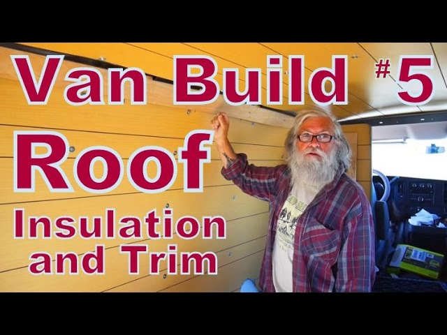 converting-a-van-to-live-in-roof-insulation-trim
