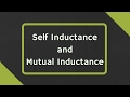 Self Inductance and Mutual Inductance Explained