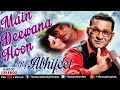Main Deewana Hoon | Abhijeet Bhattacharya | Hindi Romantic Songs 2017 | Audio Jukebox