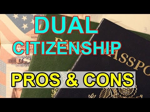 Advantages And Disadvantages Of Dual Citizenship FOR NEW IMMIGRANT IN 2019 Ll Dual Citizenship Ll