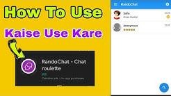 Randochat App Kaise Chalate Hai  | How To Use Randochat App | Randochat app ko kaise use kare