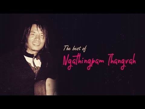 The Best Of Ngathingpam Thangvah   Top 14 Tangkhul Love Songs