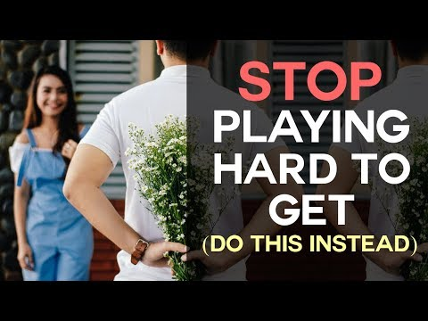 STOP Playing Hard To Get... (Do This Instead)