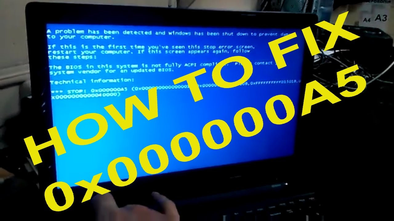 How To Fix Stop Error 0x000000a5 While Installing Windows 7 On
