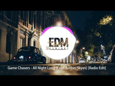 Game Chasers feat. Amber Skyes - All Night Long ( Radio Edit )