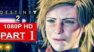 DESTINY 2 Gameplay Walkthrough Part 1 Campaign FULL GAME [1080p HD] - No Commentary