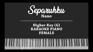 Separuhku - Nano  Female Karaoke Piano Cover