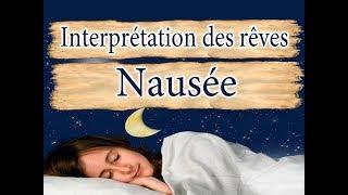 Interprétation et signification du rêve Nausée
