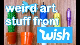 WEIRD Art Supplies from WISH
