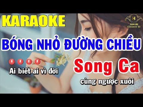 Karaoke Bóng Nhỏ Đường Chiều Song Ca Nhạc Sống | Trọng Hiếu