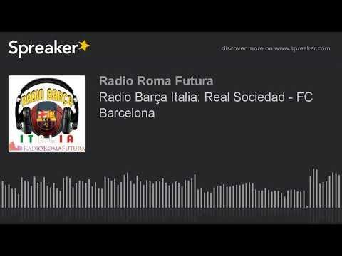 Radio Barça Italia: Real Sociedad - FC Barcelona (part 14 di 15)