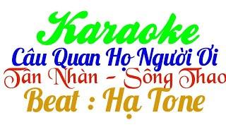 [ Karaoke Beat Phối Hạ Tone ] Câu Quan họ Người Ơi _ Tân Nhàn & Sông Thao
