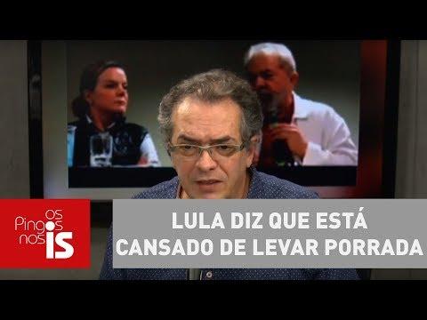 Tognolli: Lula Diz Que Está Cansado De Levar Porrada
