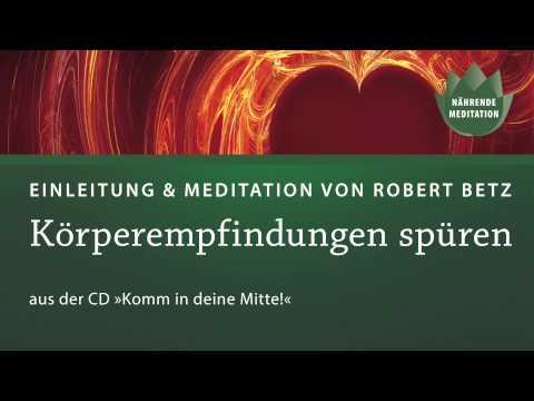 Komm in deine Mitte!, kurze Meditationen mit Robert Betz