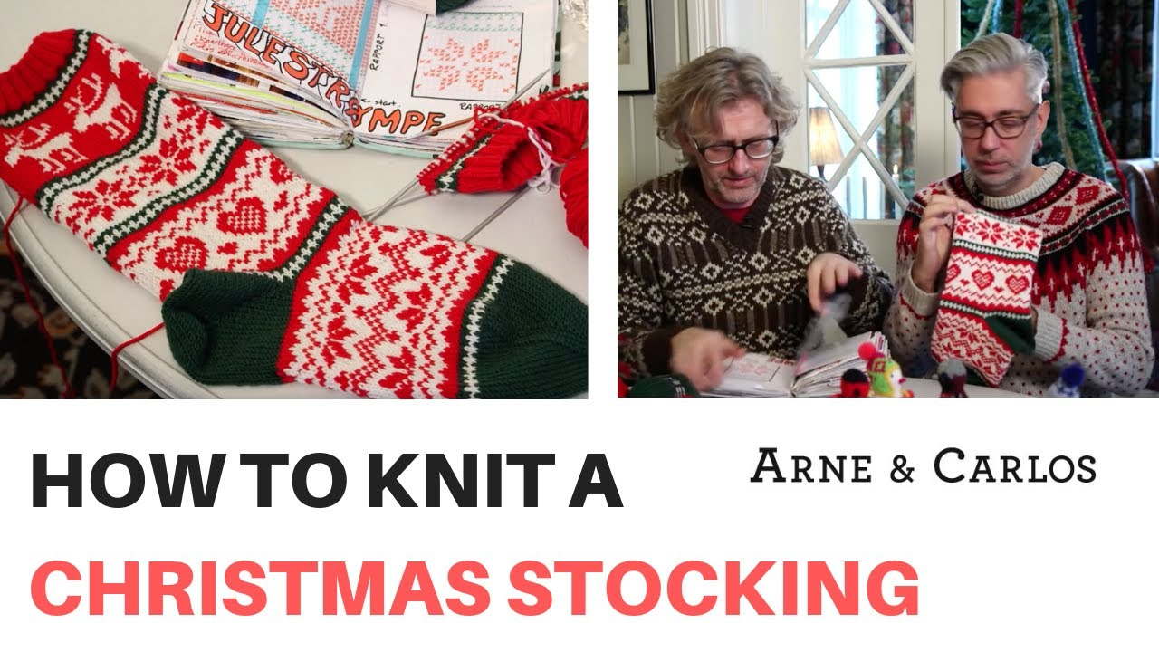 How to Knit a Christmas Stocking by ARNE & CARLOS - YouTube