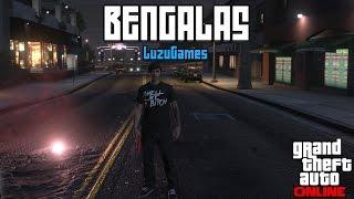 BENGALAS! - GTA V Online - [LuzuGames]