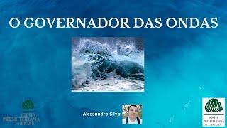 O Governador das ondas (por Alessandro Silva)