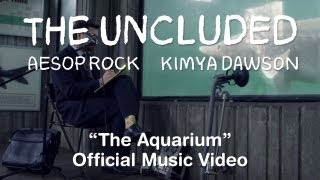 The Uncluded - The Aquarium(Buy Hokey Fright on iTunes: http://bit.ly/X8AcU9 Buy CD/Picture Disc Vinyl from Fifth Element: http://bit.ly/Y5yMU2 Production Company: Bent Image Lab ..., 2013-06-11T14:50:33.000Z)