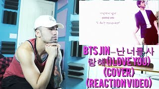 BTS JIN - (I Love You) (Cover) - (Reaction Video) @GBarcenilla MP3