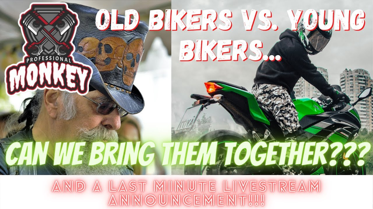 Old Bikers vs Young Bikers, Can They Get Along? Also, a Last Minute Livestream Tonight!