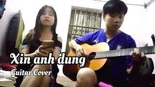Xin anh đừng | Đông Nhi | Guitar Cover