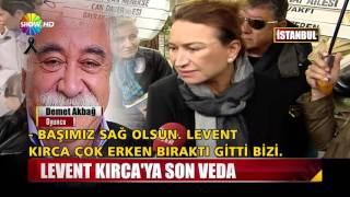 Levent Kırca'ya son veda...